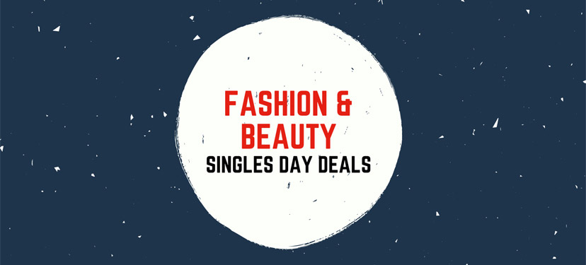 Fashion & Beauty Singles Day Deals
